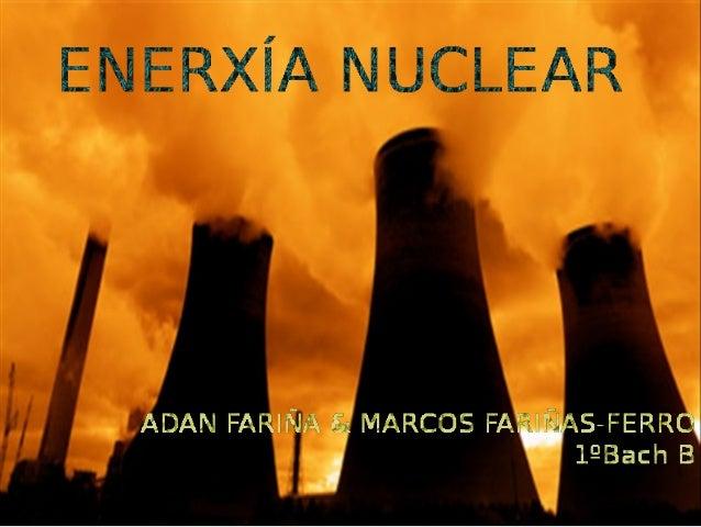 ÍNDICE  DIMENSIÓN FÍSICA-QUÍMICA − As enerxías nucleares de fisión e de fusión − A radiación nuclear  ESTRUCTURA E FUNCI...