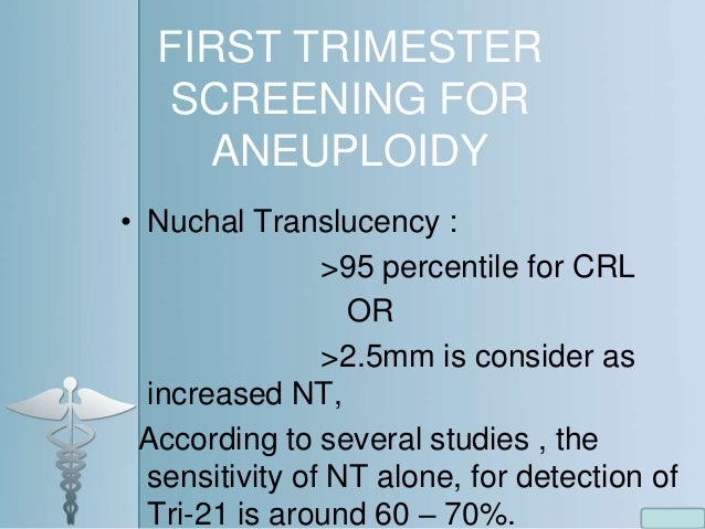 Integrated and Sequential Screening • Involves two steps: Step 1: In first trimester NT + PAPP-A Step 2: In second trimest...