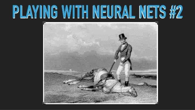 PLAYING WITH NEURAL NETS #3PLAYING WITH NEURAL NETS #3