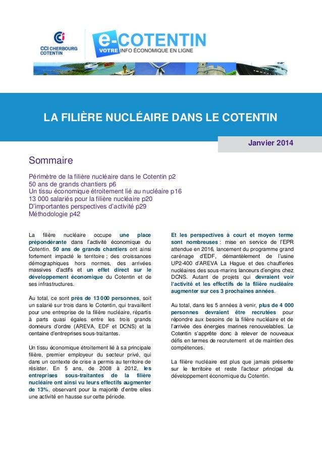 LA FILIÈRE NUCLÉAIRE DANS LE COTENTIN Janvier 2014  Sommaire Périmètre de la filière nucléaire dans le Cotentin p2 50 ans ...