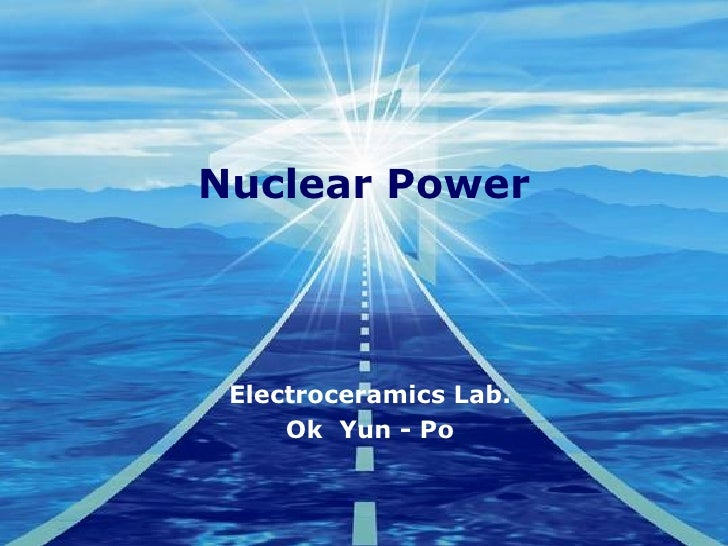 Nuclear Power Electroceramics Lab. Ok  Yun - Po