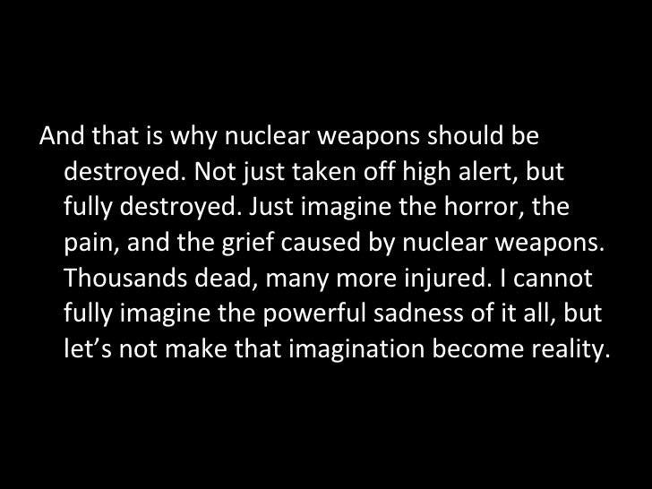 why the need for nuclear weapons More nuclear weapons means  and they need to change that's why we're fighting  and costly changes in us nuclear weapons policy that will make nuclear war.