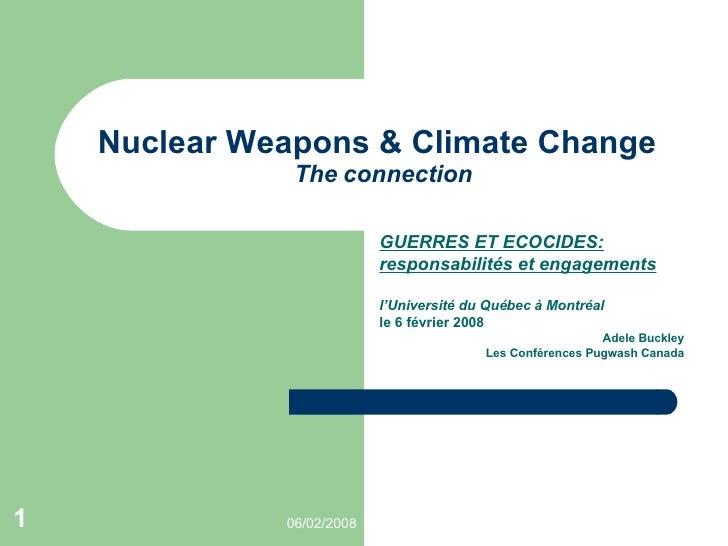 Nuclear Weapons & Climate Change   The connection GUERRES ET ECOCIDES: responsabilités et engagements l'Université du Québ...