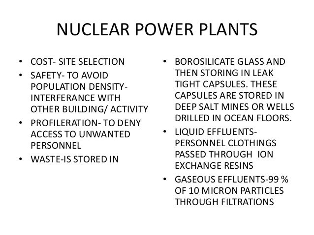 NUCLEAR POWER PLANTS • COST- SITE SELECTION • SAFETY- TO AVOID POPULATION DENSITY- INTERFERANCE WITH OTHER BUILDING/ ACTIV...