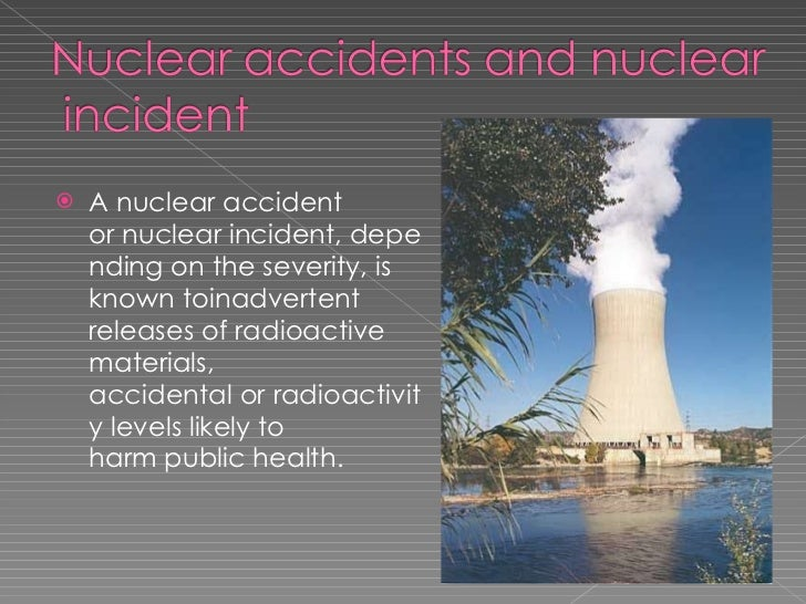 Damages caused by nuclear accidents essay