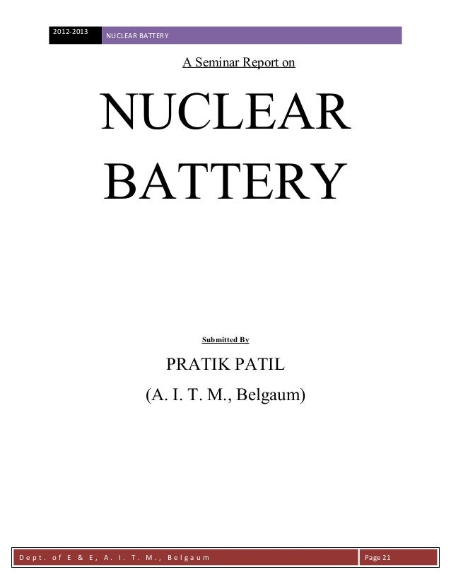 2012-2013   NUCLEAR BATTERY                                    A Seminar Report on                  NUCLEAR               ...