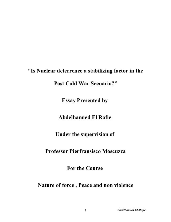 """Is Nuclear deterrence a stabilizing factor in the           Post Cold War Scenario?""              Essay Presented by     ..."