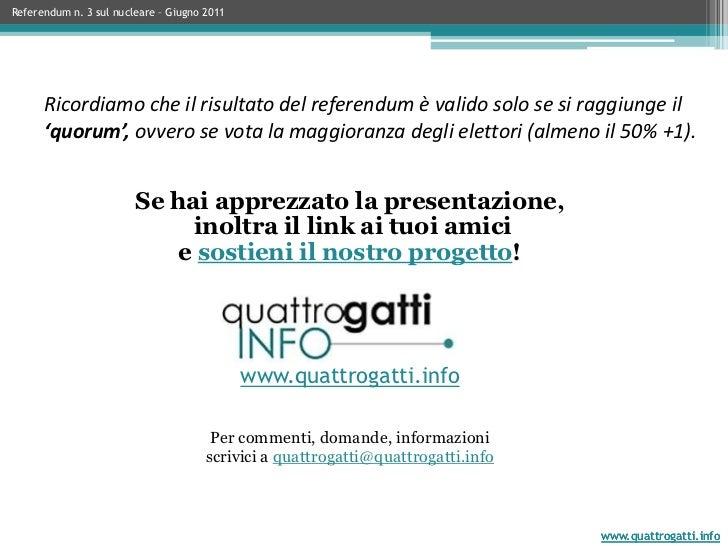 Ricapitolando: Scheda 3<br />con questoquesitoreferendariosichiedeagliItalianise voglionocancellare la leggecheprevedeilri...