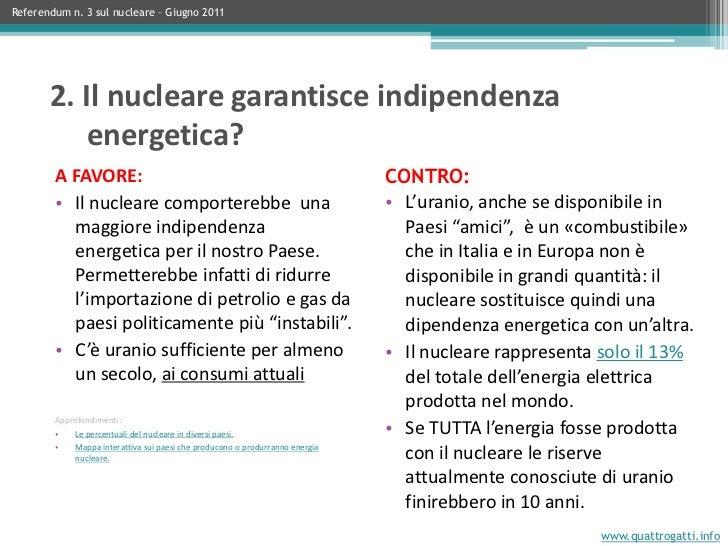 1. Il nucleare è indispensabile?<br />Referendum n. 3 sul nucleare – Giugno 2011<br />A FAVORE:<br />Le energie rinnovabil...