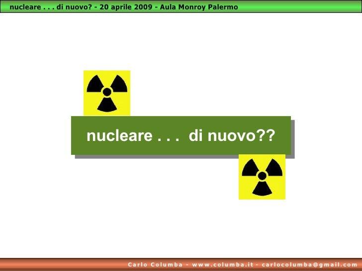 nucleare . . .  di nuovo??