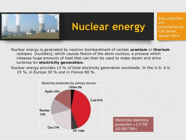 Nuclear energy Nuclear energy is generated by neutron bombardment of certain uranium or thorium isotopes (nuclides), which...