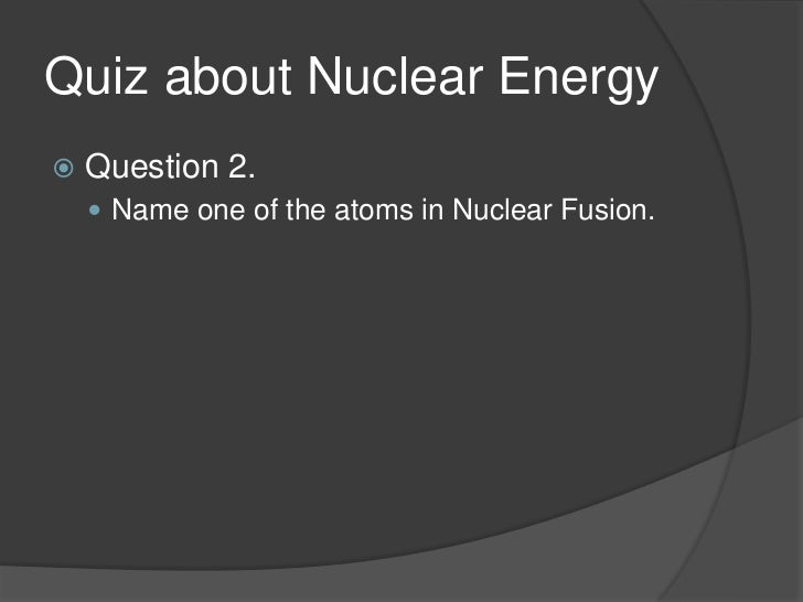 nuclear fusion as energy provider 2 essay Nuclear chemistry research report a 6 paragraph essay outline will be created and due by the end what are the advantages of nuclear fusion as an energy.
