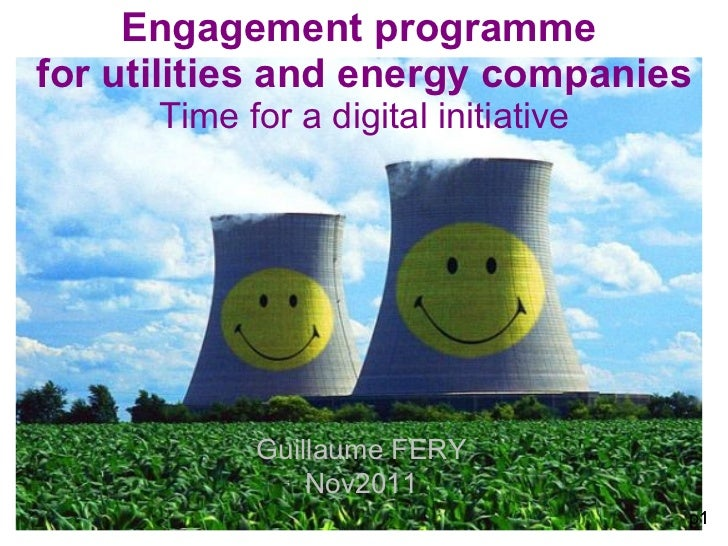 Engagement programme  for utilities and energy companies Time for a digital initiative Guillaume FERY Nov2011 p