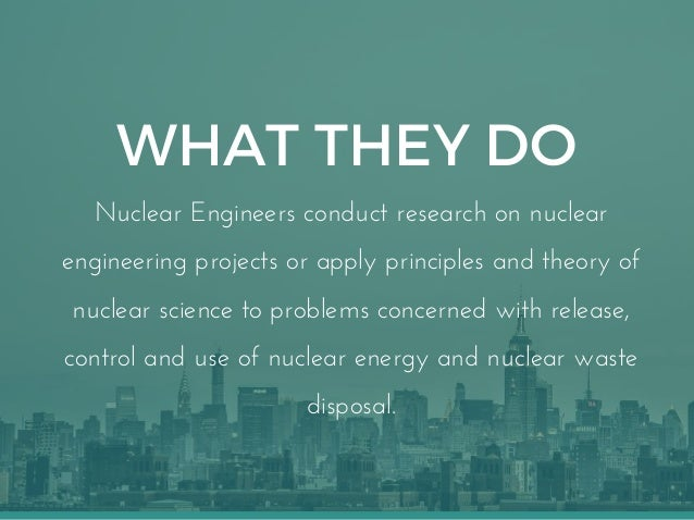Nuclear Engineers For Dummies What You Need To Know In 15 Slides