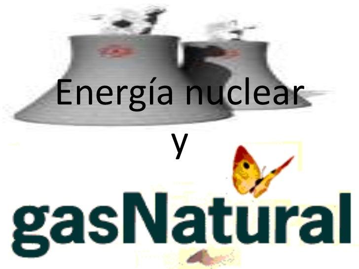 Energía nuclear y<br />