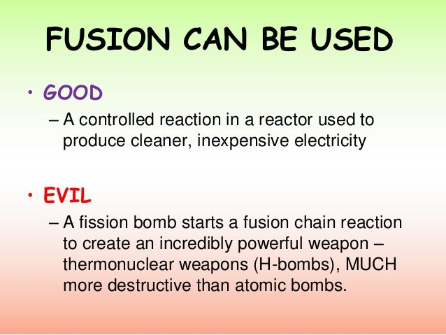 comparing nuclear fusion vs nuclear fission essay The process of combining two nuclei to form a heavier nucleus and thereby releasing energy is nuclear fusion.