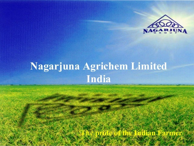 Nagarjuna Agrichem Limited           India         The pride of the Indian Farmer