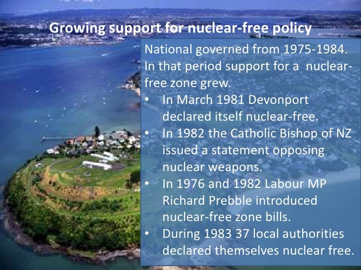 nuclear free new zealand Veteran peace activists and mps from across the spectrum met at parliament yesterday to mark the 25th anniversary of new zealand becoming a nuclear-free cou.