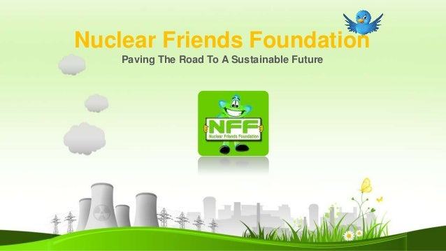 Nuclear Friends Foundation Paving The Road To A Sustainable Future  1