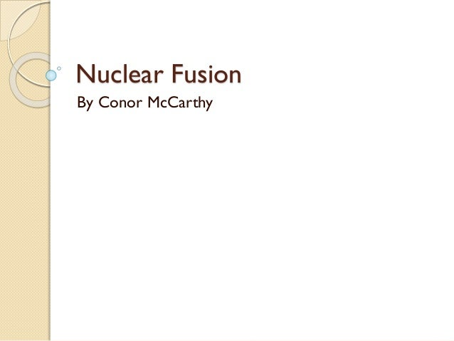 Nuclear Fusion By Conor McCarthy