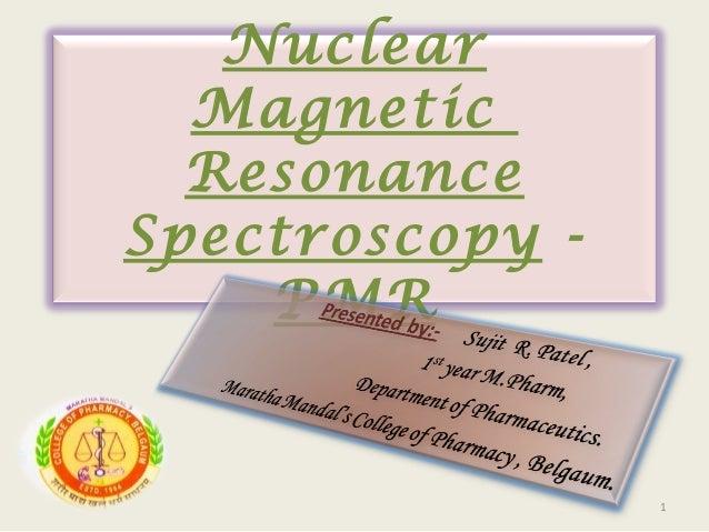 Nuclear  Magnetic  ResonanceSpectroscopy -    PMR                 1