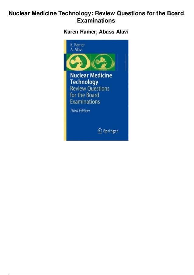 Nuclear Medicine Technology Review Questions for the Board Examinations