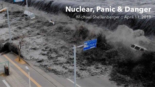 Nuclear, Panic & Danger Michael Shellenberger :: April 11, 2019