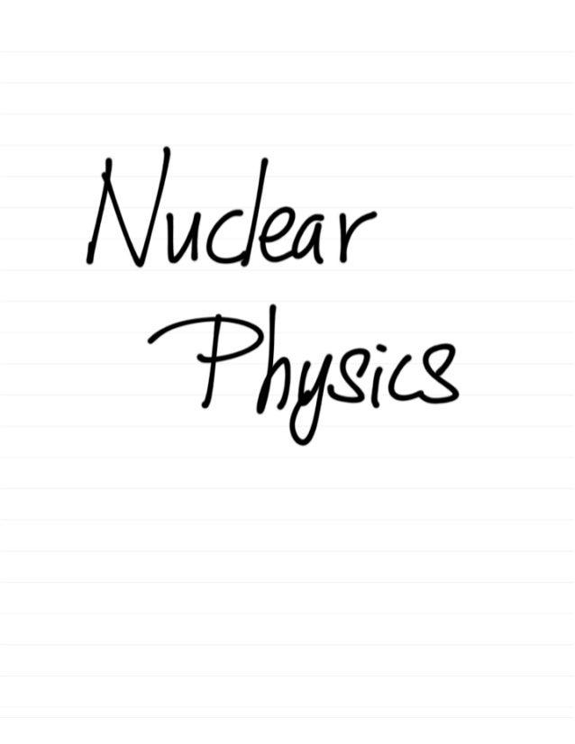 Nuclear Physics Summary