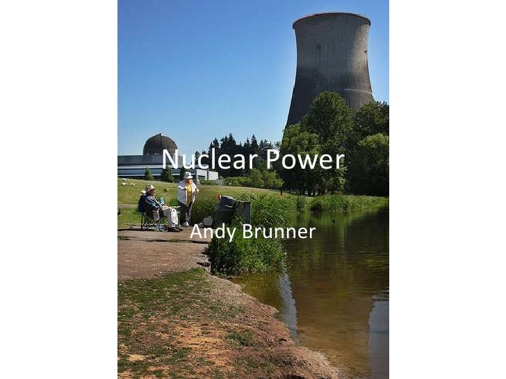 Nuclear Power<br />Andy Brunner<br />