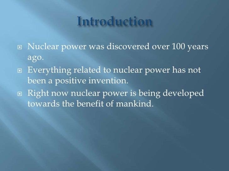 an introduction to the history of nuclear energy in the 1950s Introduction: the nuclear danger  with them, for the first time in history  in the 1950s when the soviet union, and in the 1960s.