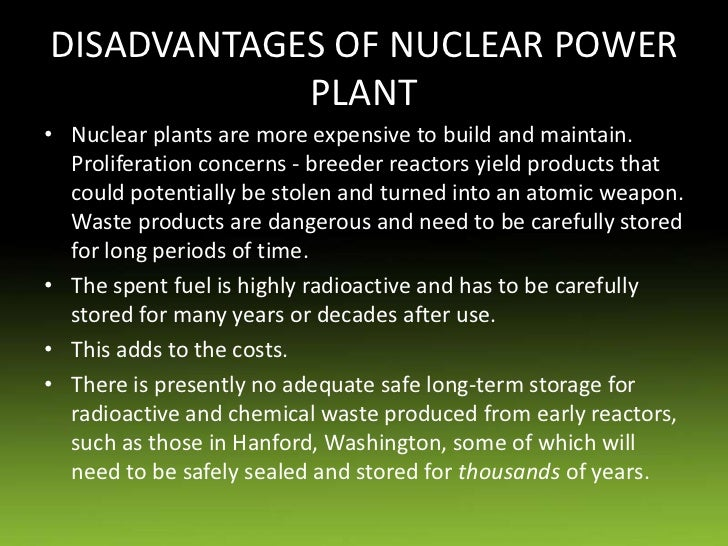 pros and cons of nuclear power Nuclear power can be a fickle thing what other substance on earth is powered by uranium, supplies energy to mars and is in one in five us households scary as it may sound, the answer is.