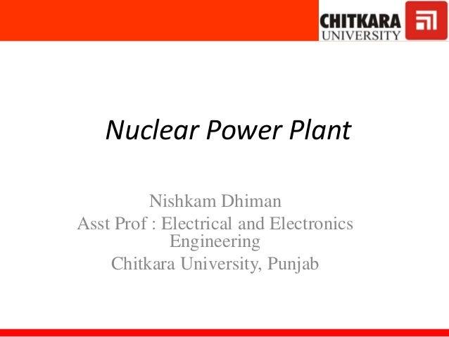 Nuclear Power Plantolar Lounge Nishkam Dhiman Asst Prof : Electrical and Electronics Engineering Chitkara University, Punj...