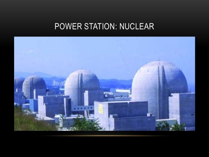 POWER STATION: NUCLEAR ...