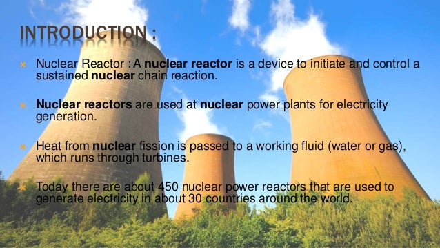 nuclear power introduction Introduction nuclear power is  nuclear power produces around 11% of the  the bit that does worry me is the small amount of high-level nuclear waste from power.