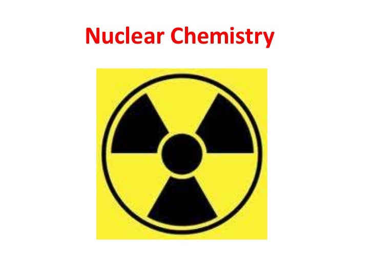 Nuclear Chemistry<br />