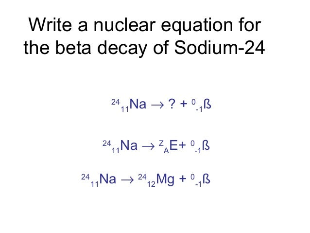 write a nuclear equation for the beta decay of carbon-14