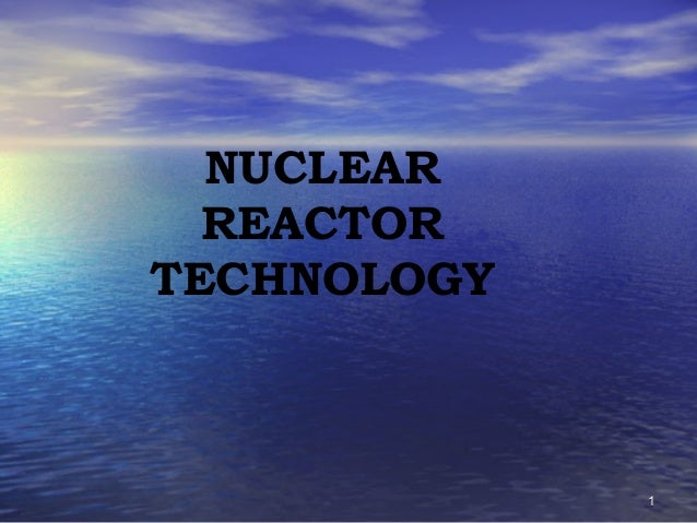 NUCLEAR REACTOR TECHNOLOGY  1
