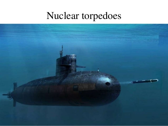 Resultado de imagen para nuclear torpedoes