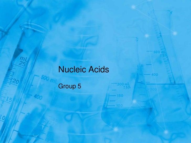 Nucleic AcidsGroup 5