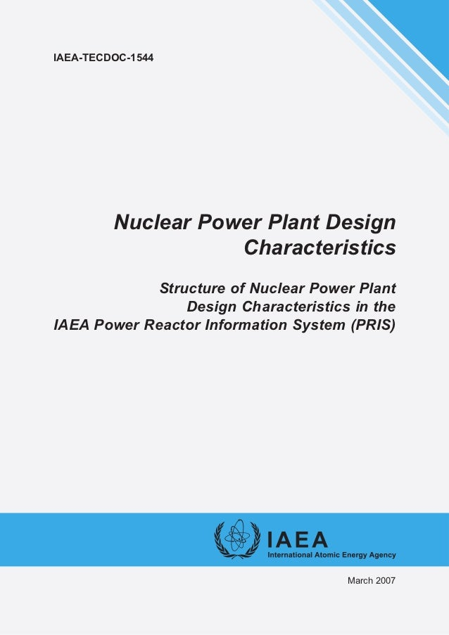 IAEA-TECDOC-1544         Nuclear Power Plant Design                    Characteristics            Structure of Nuclear Pow...
