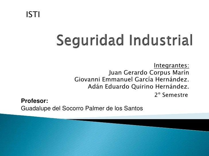 ISTI                                           Integrantes:                             Juan Gerardo Corpus Marín         ...