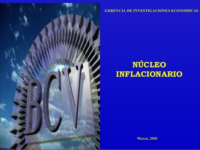 NÚCLEO INFLACIONARIO GERENCIA DE INVESTIGACIONES ECONOMICAS Marzo, 2001