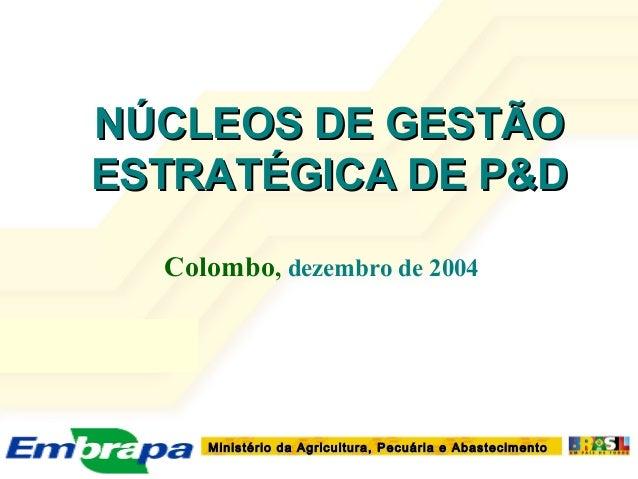 Ministério da Agricultura, Pecuária e AbastecimentoMinistério da Agricultura, Pecuária e AbastecimentoNÚCLEOS DE GESTÃONÚC...