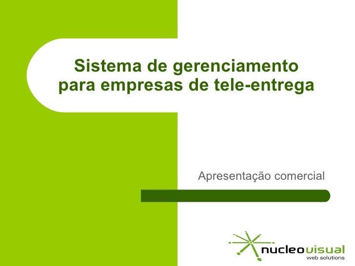 Apresentação comercial Sistema de gerenciamento para empresas de tele-entrega