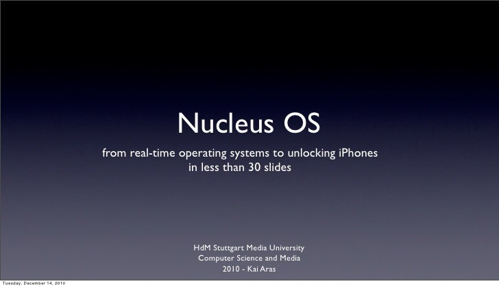 Nucleus OS                             from real-time operating systems to unlocking iPhones                              ...