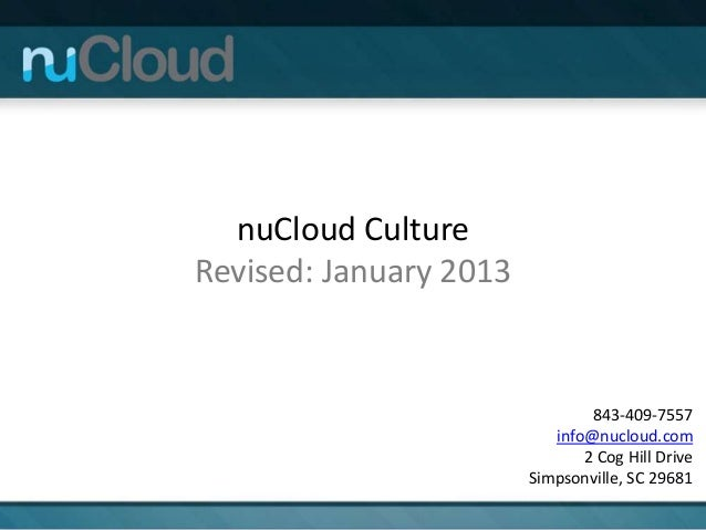 nuCloud CultureRevised: January 2013                                843-409-7557                           info@nucloud.co...