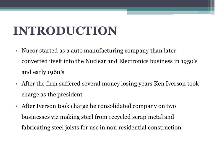 case 10 nucor corporation The nucor steel corporation is a bit of an enigma how does a nuclear company  founded by a car manufacturer become the dominant.