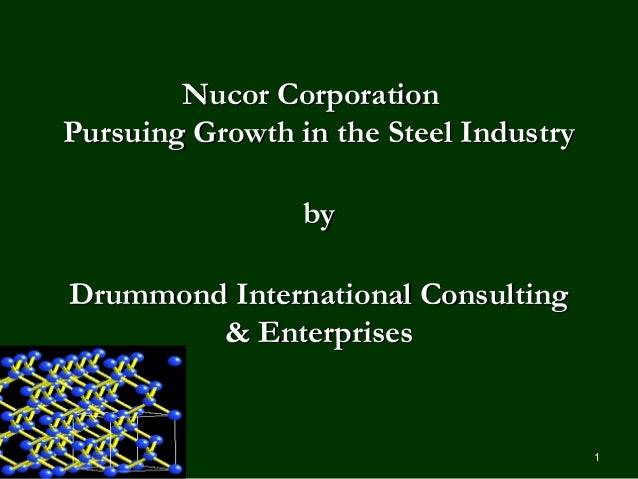 nucors strategy in the steel industry Exhibitspaceliningonelining nucors growing presence in the market for in the steel industry and executing a low-cost provider strategy.