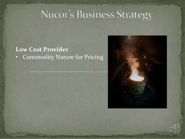 nucor steal case Detailed case study: nucor steel nucor steel is a successful company  with a rich history as one of the nation's largest producers of steel products.