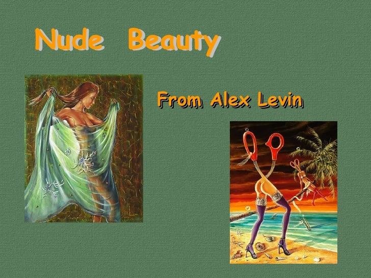 Nude  Beauty From Alex Levin From Alex Levin Nude  Beauty